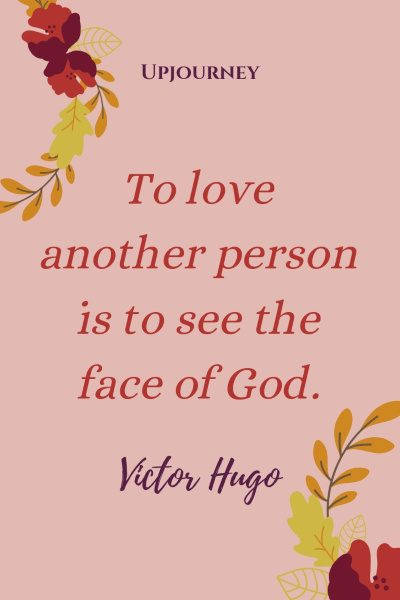 """To love another person is to see the face of God."" — Victor Hugo #god #quotes #love"