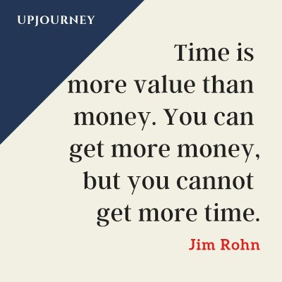 """Time is more value than money. You can get more money, but you cannot get more time."" #jimrohn #quotes #money"