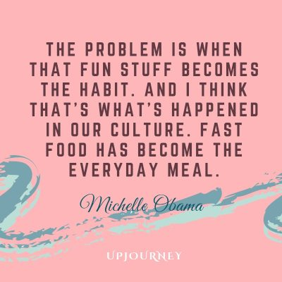 """The problem is when that fun stuff becomes the habit. And I think that's what's happened in our culture. Fast food has become the everyday meal."" #michelleobama #quotes #food"