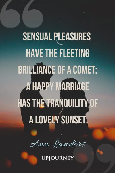 """""""Sensual pleasures have the fleeting brilliance of a comet; a happy marriage has the tranquility of a lovely sunset."""" — Ann Landers #sunset #quotes #marriage"""