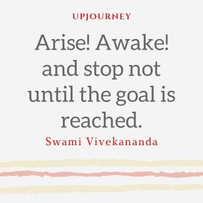Arise! Awake! and stop not until the goal is reached - Swami Vivekananda. #quotes #education #success #arise #awake #goal #reached