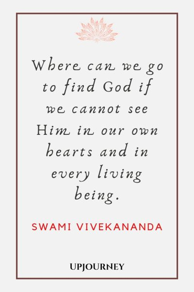 Where can we go to find God if we cannot see Him in our own hearts and in every living being - Swami Vivekananda. #quotes #religion #find #god #hearts