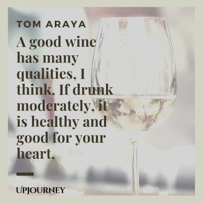 A good wine has many qualities, I think. If drunk moderately, it is healthy and good for your heart. –  Tom Araya #wine #quotes #moderately #healthy #good #heart