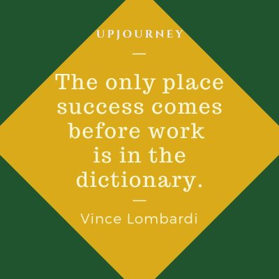 The only place success comes before work is in the dictionary - Vince Lombardi. #quotes #success #excellence #dictionary