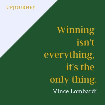 Winning isn't everything, it's the only thing - Vince Lombardi. #quotes #winning #only #thing