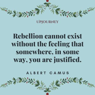 """Rebellion cannot exist without the feeling that somewhere, in some way, you are justified."" #albertcamus #quotes #rebellion"