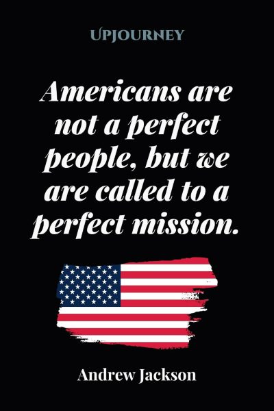 """Americans are not a perfect people, but we are called to a perfect mission."" #andrewjackson #quotes #americans"