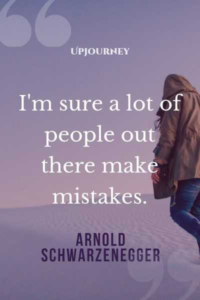 """I'm sure a lot of people out there make mistakes."" #arnoldschwarzenegger #quotes #people"