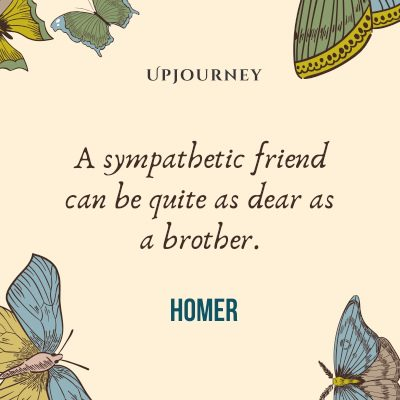 """A sympathetic friend can be quite as dear as a brother."" — Homer #brother #quotes #friend"