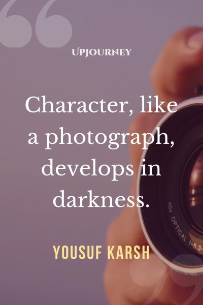 """Character, like a photograph, develops in darkness."" — Yousuf Karsh #dark #quotes #darkness"
