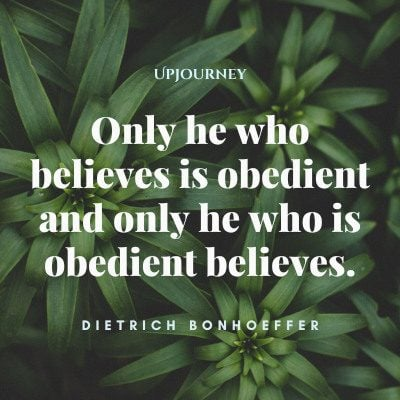 """Only he who believes is obedient and only he who is obedient believes."" #dietrichbonhoeffer #quotes #obedient #belive"