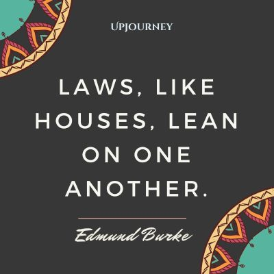 Laws, like houses, lean on one another. #edmundburke #quotes #houses