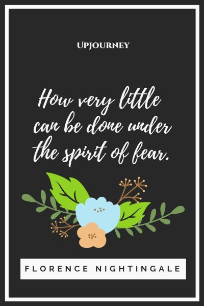 """How very little can be done under the spirit of fear."" #florencenightingale #quotes #spirit"