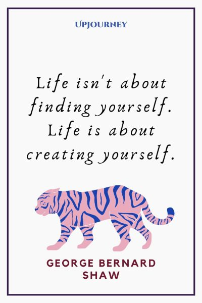 """""""Life isn't about finding yourself. Life is about creating yourself."""" #georgebernardshaw #quotes #life"""