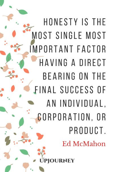 """Honesty is the most single most important factor having a direct bearing on the final success of an individual, corporation, or product."" — Ed McMahon #honesty #quotes #success"