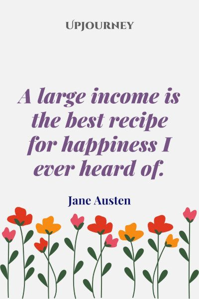 """A large income is the best recipe for happiness I ever heard of."" #janeausten #quotes #happiness"