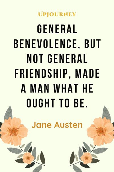 """General benevolence, but not general friendship, made a man what he ought to be."" #janeausten #quotes #friendship"