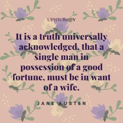 """It is a truth universally acknowledged, that a single man in possession of a good fortune, must be in want of a wife."" #janeausten #quotes #truth"