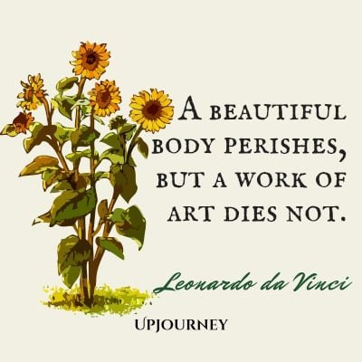 """A beautiful body perishes, but a work of art dies not."" #leonardodavinci #quotes #art"