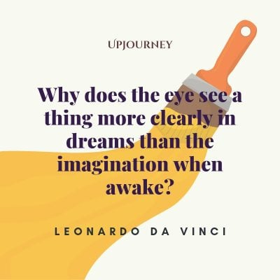 """Why does the eye see a thing more clearly in dreams than the imagination when awake?"" #leonardodavinci #quotes #imagination"