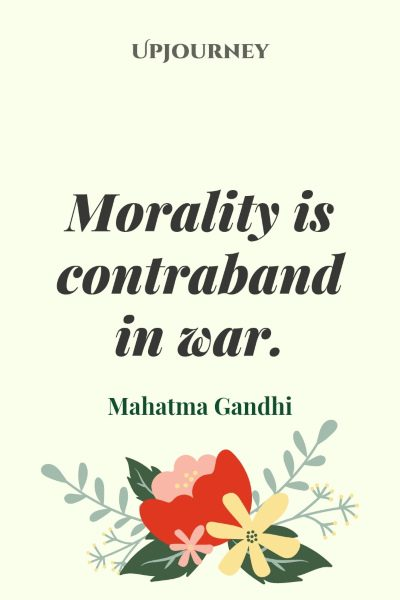 """Morality is contraband in war."" #mahatmagandhi #quotes #war"