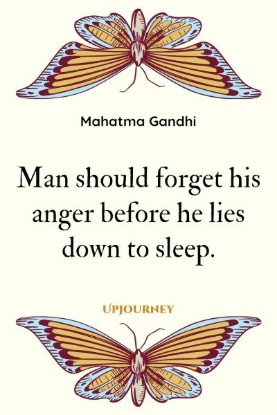 """Man should forget his anger before he lies down to sleep."" #mahatmagandhi #quotes #anger #sleep"