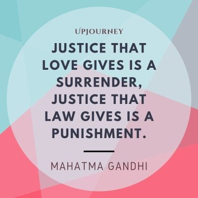 """Justice that love gives is a surrender, justice that law gives is a punishment."" #mahatmagandhi #quotes #love"