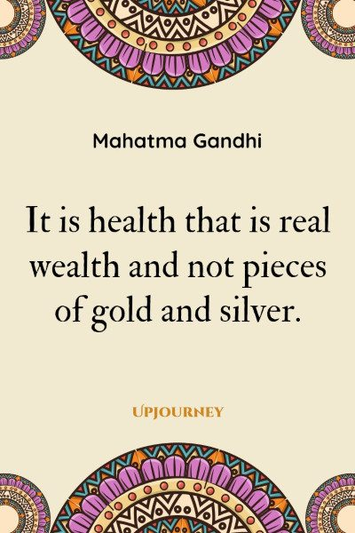 """It is health that is real wealth and not pieces of gold and silver."" #mahatmagandhi #quotes #health #wealth"
