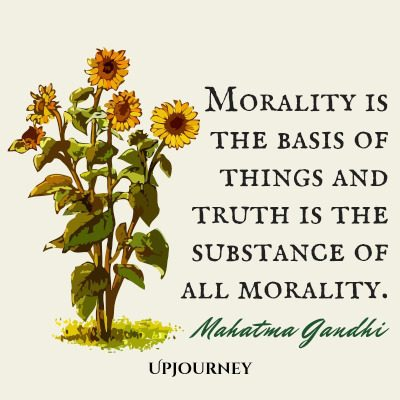 """Morality is the basis of things and truth is the substance of all morality."" #mahatmagandhi #quotes #morality"