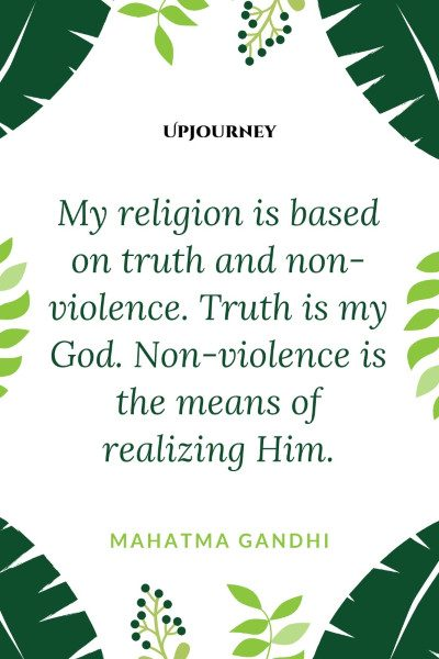 """My religion is based on truth and non-violence. Truth is my God. Non-violence is the means of realizing Him."" #mahatmagandhi #quotes #truth"