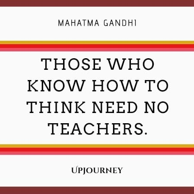 """Those who know how to think need no teachers."" #mahatmagandhi #quotes #education"