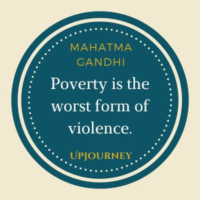 """Poverty is the worst form of violence."" #mahatmagandhi #quotes #poverty"