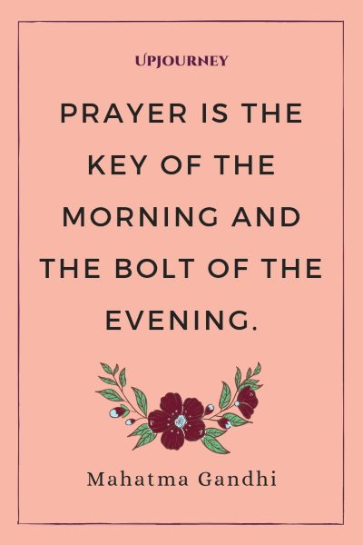 """Prayer is the key of the morning and the bolt of the evening."" #mahatmagandhi #quotes #prayer"