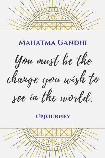 """You must be the change you wish to see in the world."" #mahatmagandhi #quotes #change"