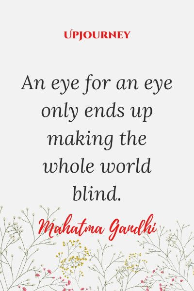 """An eye for an eye only ends up making the whole world blind."" #mahatmagandhi #quotes #world"