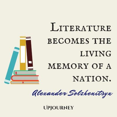 """Literature becomes the living memory of a nation."" — Alexander Solzhenitsyn #memories #quotes #literature"