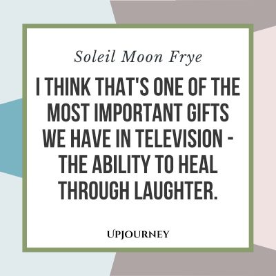 """I think that's one of the most important gifts we have in television - the ability to heal through laughter."" — Soleil Moon Frye #healing #quotes #laughter"
