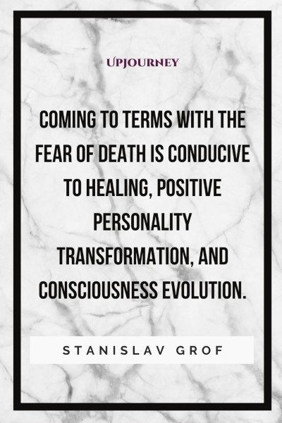 """Coming to terms with the fear of death is conducive to healing, positive personality transformation, and consciousness evolution."" — Stanislav Grof #healing #quotes #evolution"