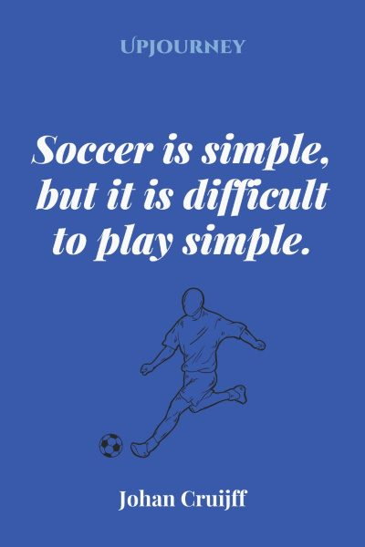 """Soccer is simple, but it is difficult to play simple."" — Johan Cruijff #soccer #quotes #community"