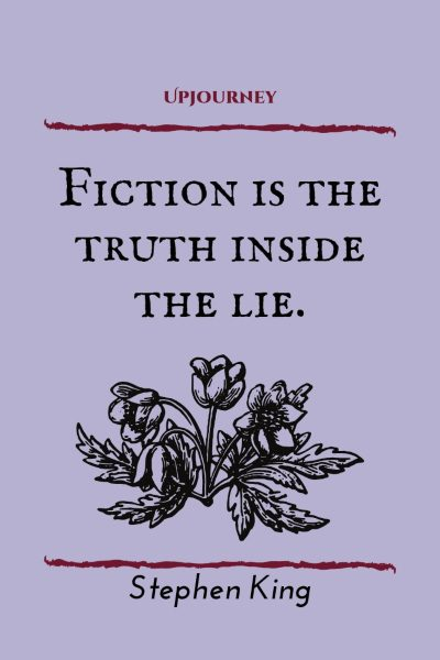 """Fiction is the truth inside the lie."" #stephenking #quotes #fiction"