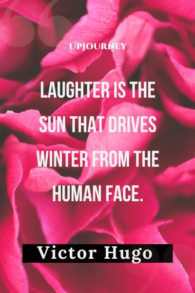 """Laughter is the sun that drives winter from the human face."" #victorhugo #quotes #happiness"