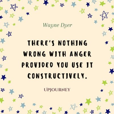 """There's nothing wrong with anger provided you use it constructively."" #waynedyer #quotes #anger"