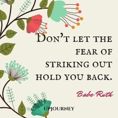 """Don't let the fear of striking out hold you back."" #baberuth #quotes #person"