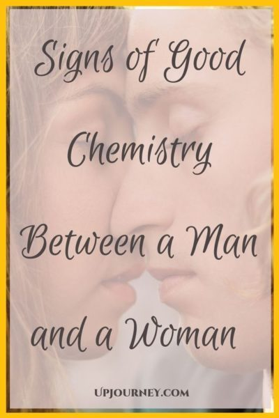 Signs of Good Chemistry Between Man and Woman